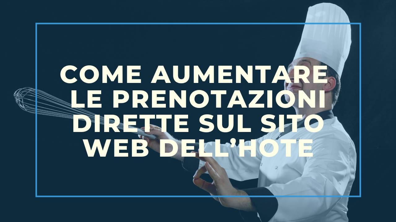 Come aumentare le prenotazioni dirette sul sito web dell'hotel