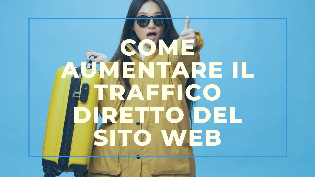 Come aumentare il traffico diretto del sito web dell'hotel