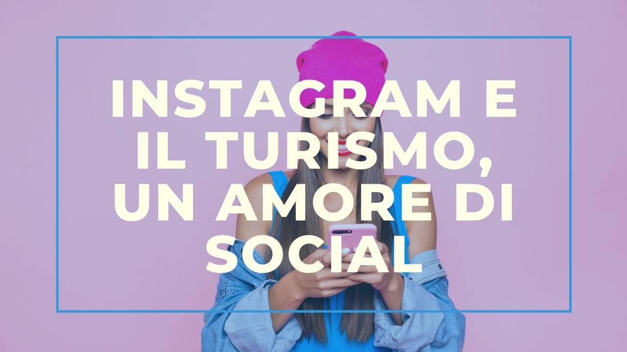 Instagram e il Turismo, un amore di Social