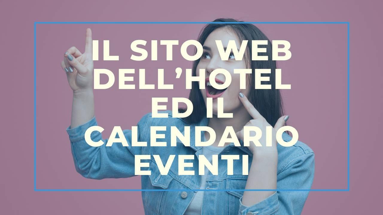 Il sito web dell'hotel ed il calendario eventi